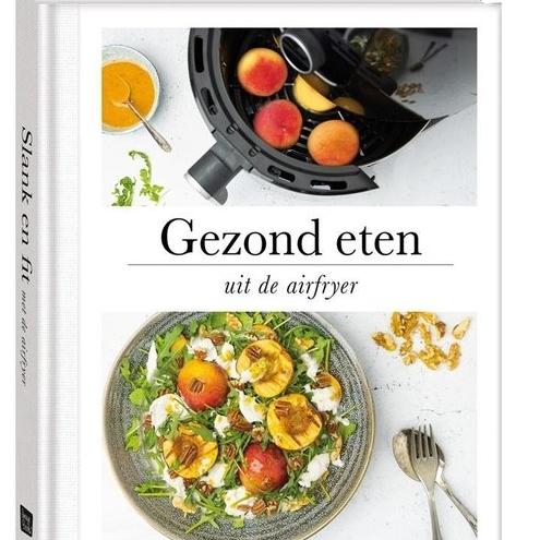 gezodn eten uit de airfryer populaire kookboeken airfryer