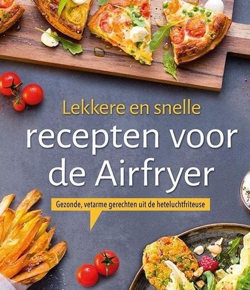 lekker en snel met de airfryer populiare airfryer kookboeken