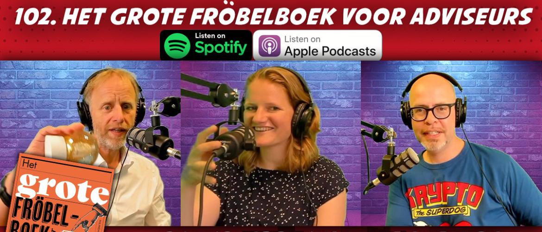 102. Het grote Fröbelboek voor adviseurs – Ben Kuiken en Marijne Vos