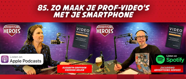 85. Zó maak je prof-video's met je smartphone - met Elisabeth Griffioen