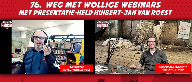 76. Weg met Wollige Webinars- met Huibert-Jan van Roest