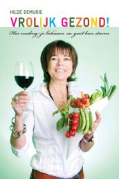 hilde demurie gezondheid groenten fruit vrolijk gezond