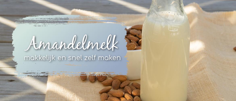 Amandelmelk zelf maken, gezond, makkelijk en snel!