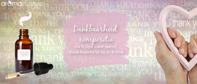 Dankbaarheid compositie en 6 tips voor meer dankbaarheid