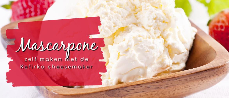 Mascarpone, makkelijk zelf te maken met de Kefirko cheesemaker