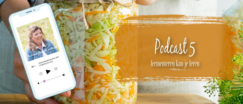 Podcast 5, fermenteren kan je leren