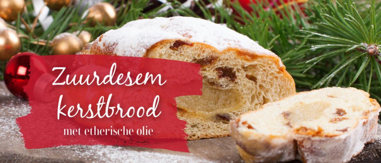 Zuurdesem kerstbrood, met etherische olie en beter verteerbaar.