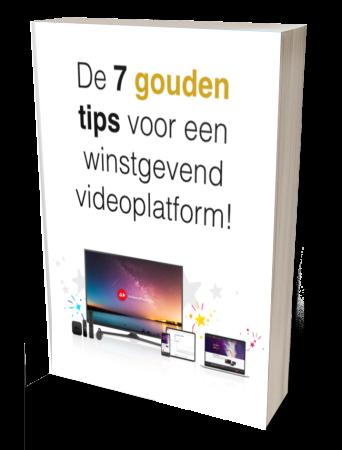 De 7 gouden tips voor een winstgevend videoplatform