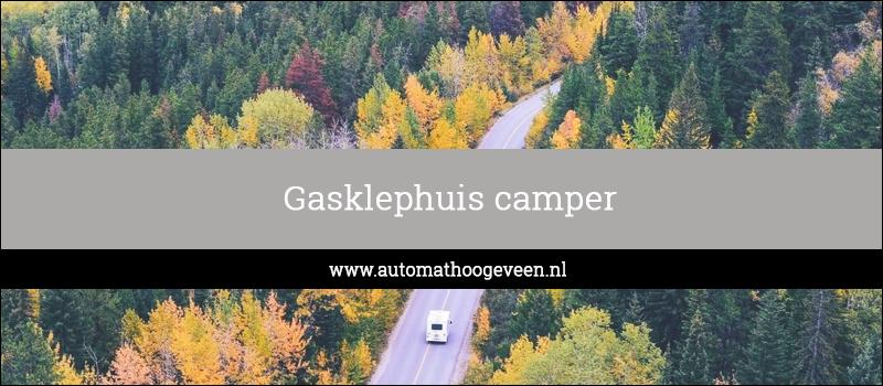 gasklephuis camper vervangen