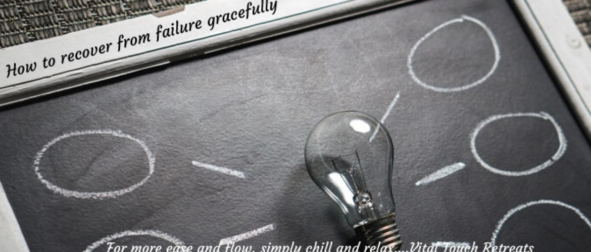 How to recover from failure with ease and grace