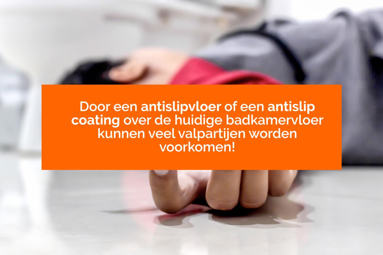 Door een antislipvloer of antislipcoating over de huidige badkamervloer kunnen veel valpartijen worden voorkomen