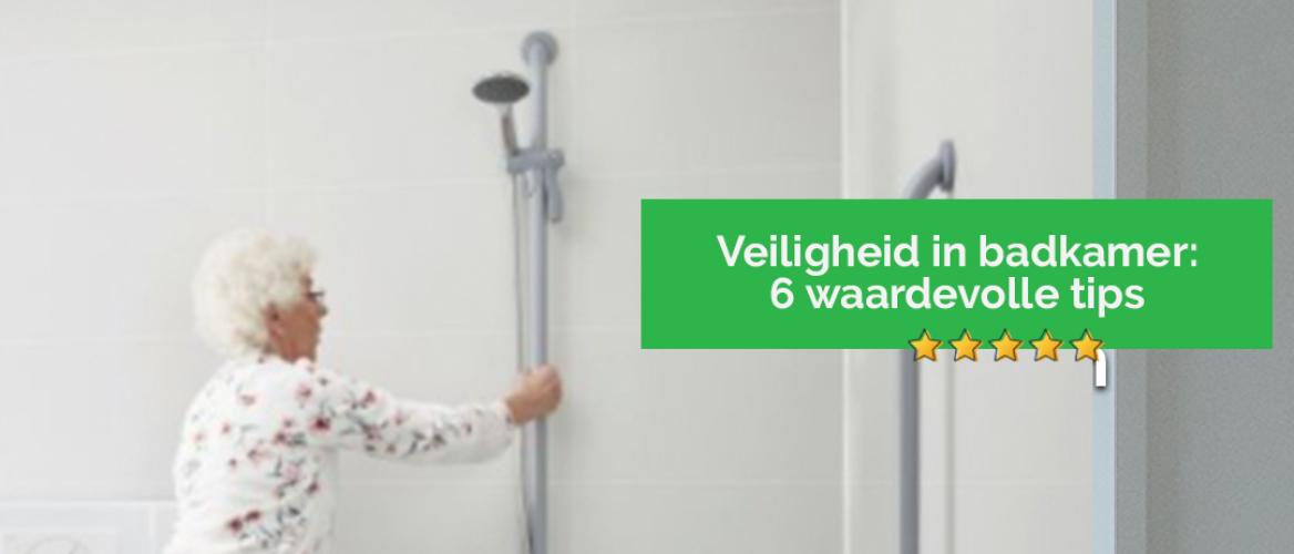 Veiligheid in de badkamer: 6 waardevolle tips