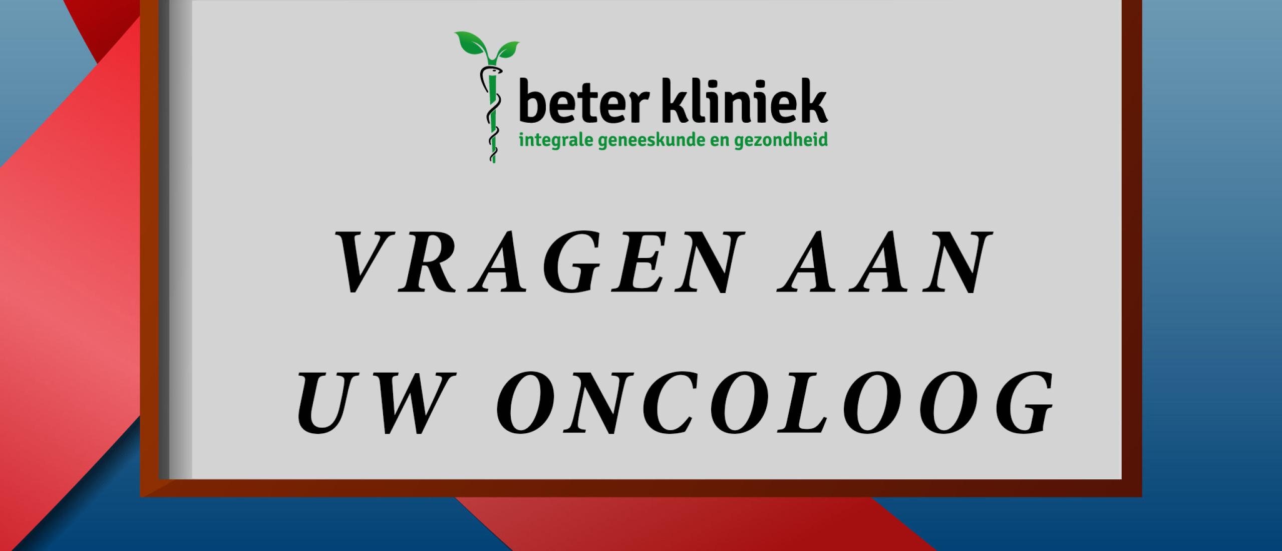 Vragen aan uw oncoloog