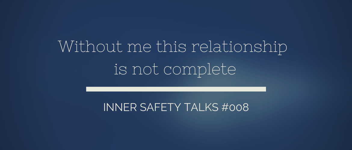 PODCAST #008: Without me this relationship is not complete