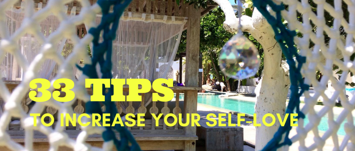 Self-Love becomes really huge with these 33 tips