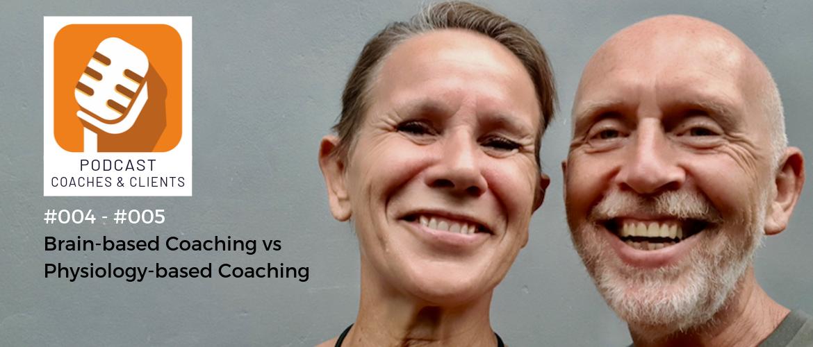 Podcast #004 & #005: Brain-based Coachingvs Physiology-based Coaching