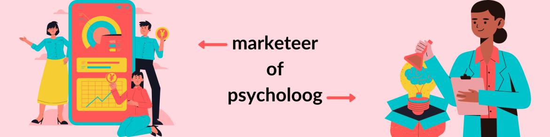 marketeer en psycholoog