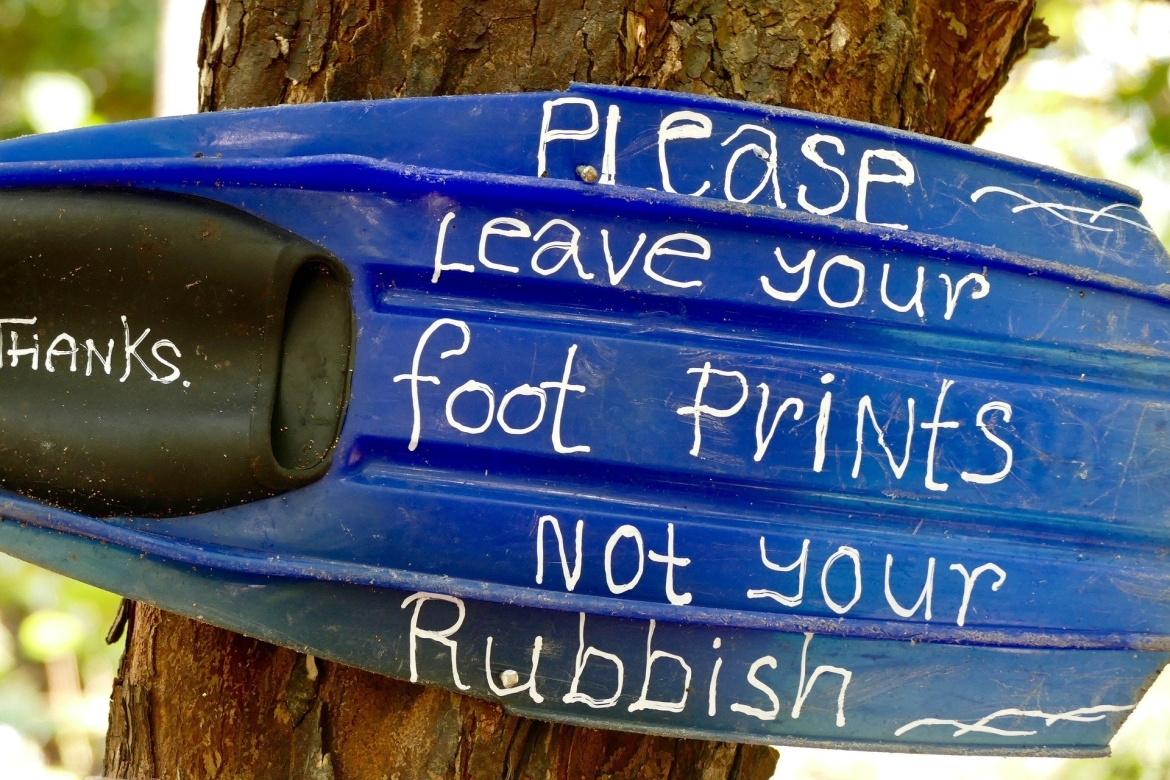 Please leave your foot prints not your rubbish