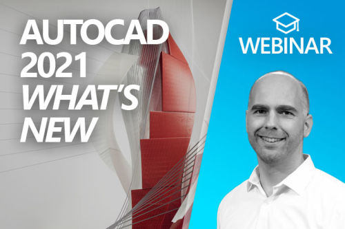 Webinar: What's new AutoCAD 2021?
