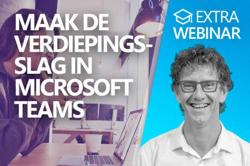 Webinar: Maak de verdiepingsslag in Microsoft Teams