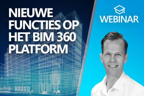 Webinar: Nieuwe functies op het BIM 360 platform