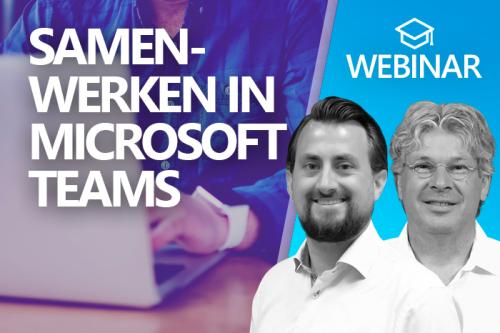 Webinar: Samenwerken in Microsoft Teams