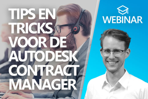 Webinar:Handige tips en tricks voor de Autodesk contractmanager