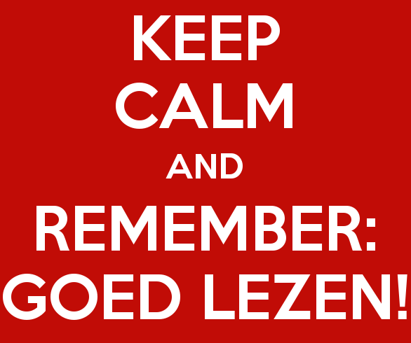 Quote;''Keep calm and remember: goed lezen!''