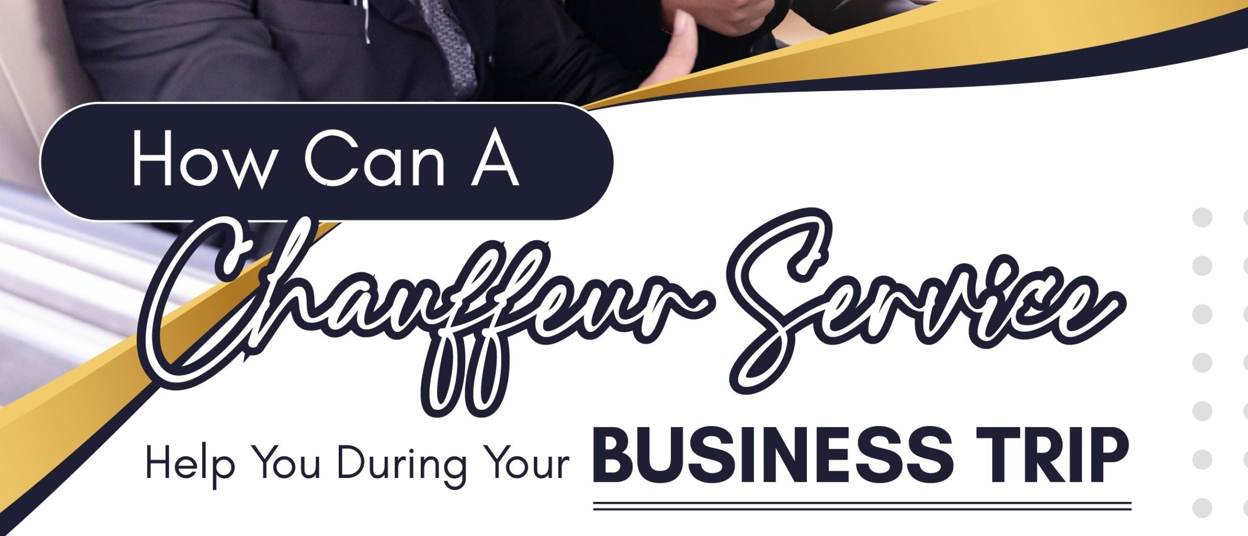 How Can a Chauffeur Service Help You During Your Business Trip