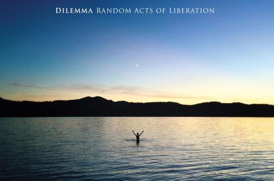 Dilemma - Random Acts Of Liberation