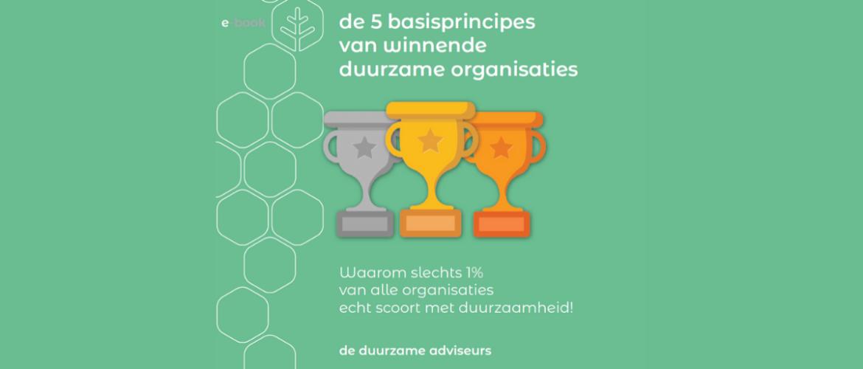 De 5 basisprincipes van winnende duurzame organisaties (principe 5)