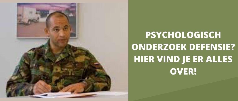 psychologisch onderzoek defensie? hier vind je er alles over!