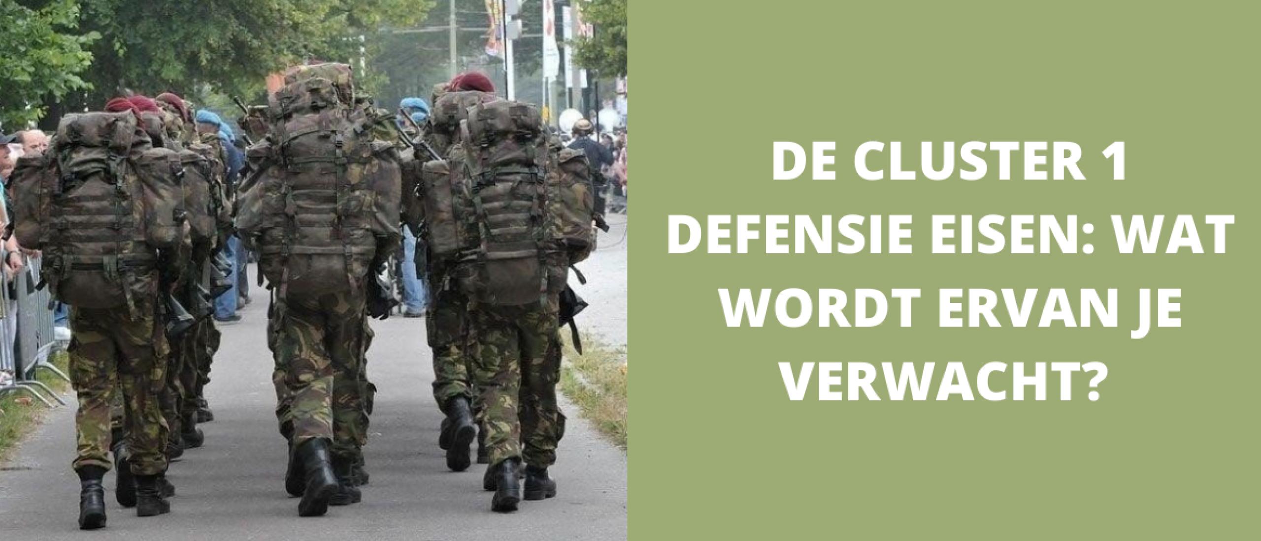 De cluster 1 Defensie eisen: wat wordt er van je verwacht?