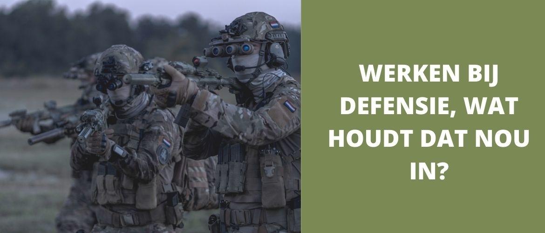 Werken bij defensie, wat houdt dat nou in?