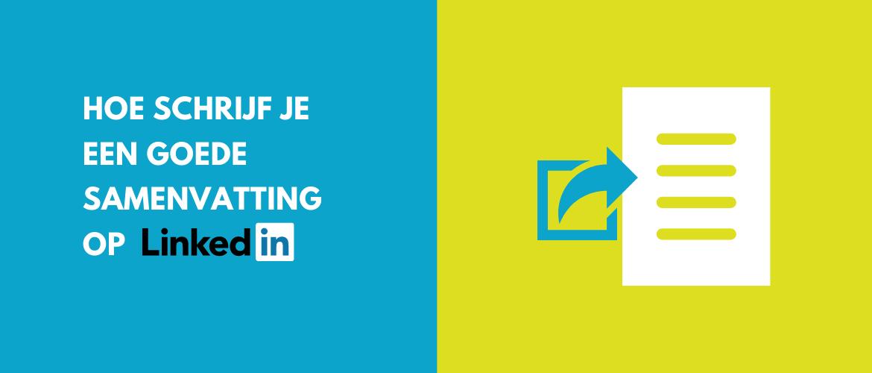 Hoe schrijf je een goede samenvatting op LinkedIn