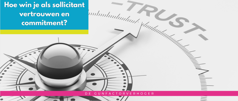 Hoe win je als sollicitant vertrouwen en commitment?