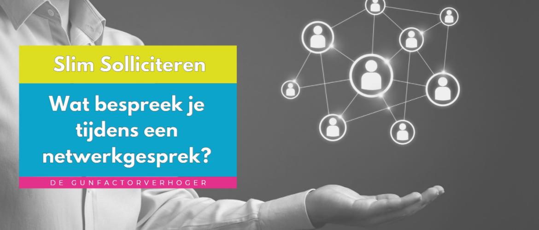Slim Solliciteren: Wat bespreek je tijdens een netwerkgesprek?