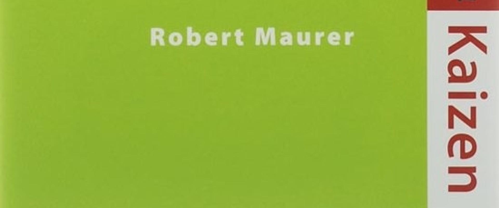 De Kunst van Kaizen - Robert Maurer