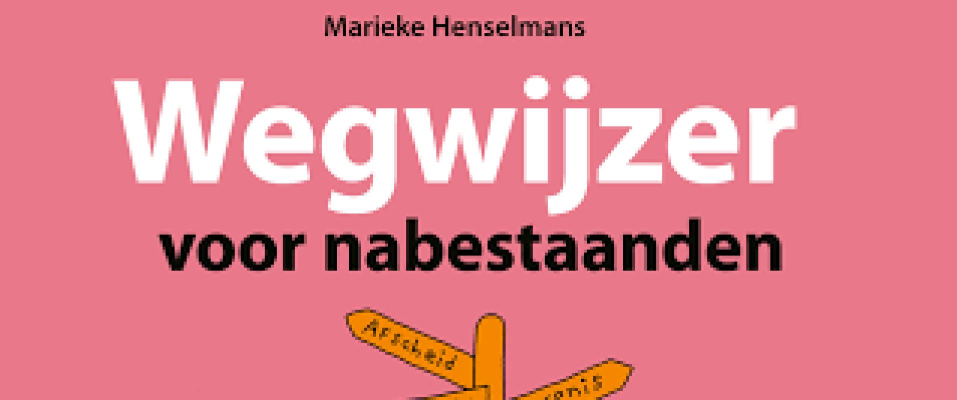 Wegwijzer voor nabestaanden - Marieke Henselmans