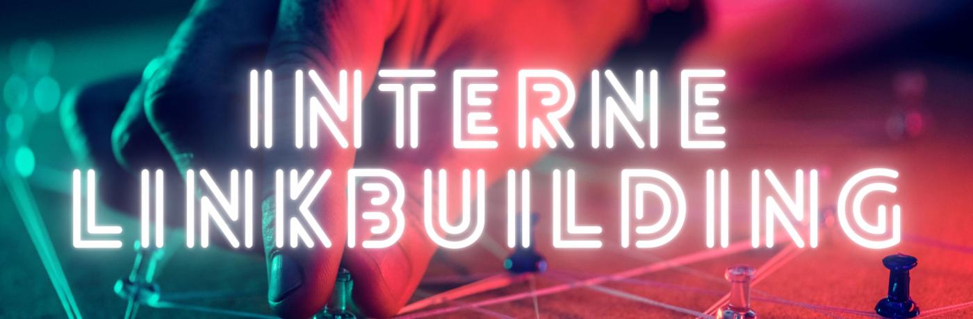 Hoe werkt interne linkbuilding?