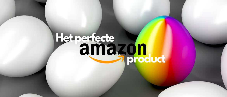 Hoe vind je het perfecte product om te verkopen op Amazon?