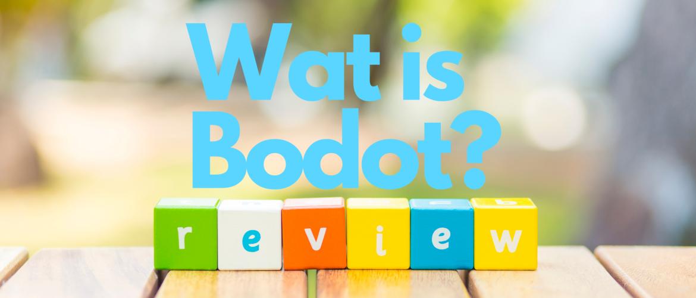 Wat is Bodot?