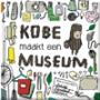 Dramales Kobe maakt een museum - groep 3/4