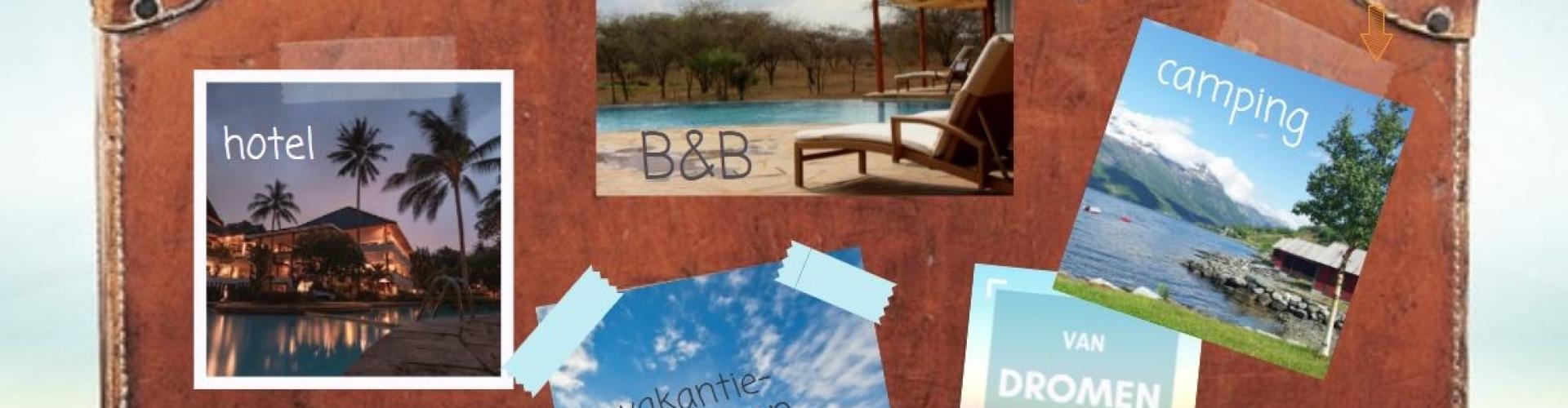 vertrekweek tips beginnen B&B hotel camping vakantiewoningen