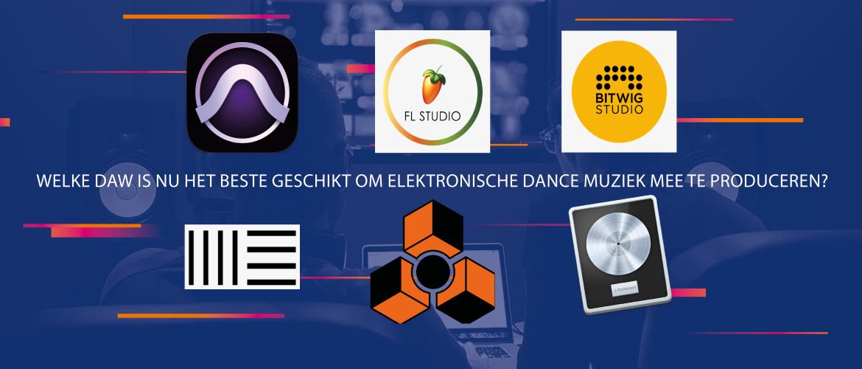 Welke DAW is nu het beste geschikt om elektronische dance muziek mee te produceren?