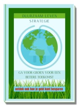 Duurzaam leven strategie en tips
