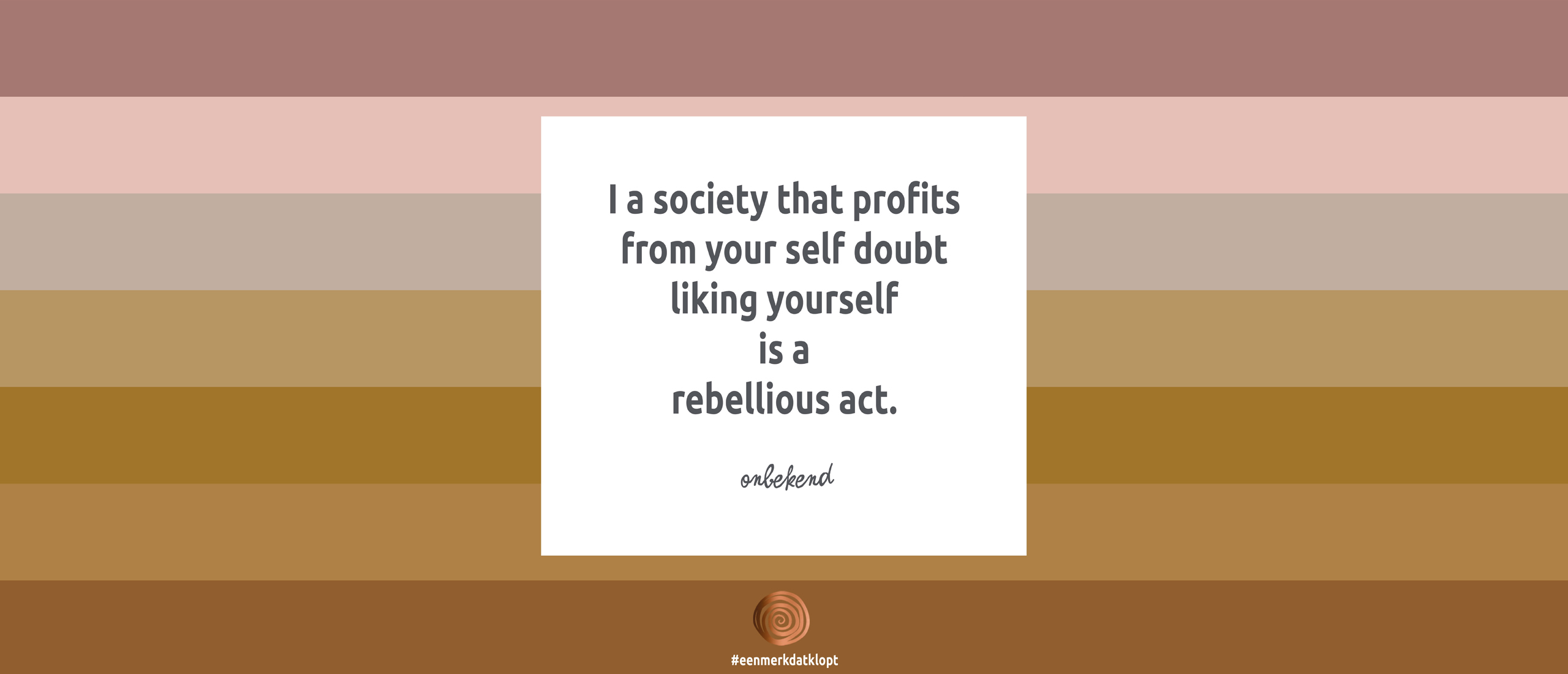 Liking yourself is a rebellious act
