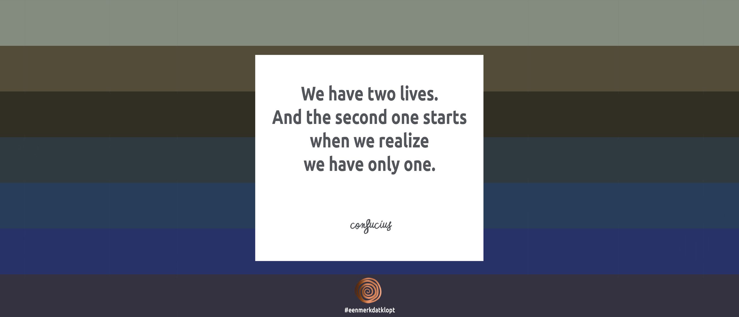 We have two lives