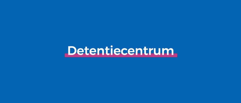 Wat is een detentiecentrum