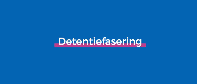 Wat is detentiefasering en hoe werkt dit?